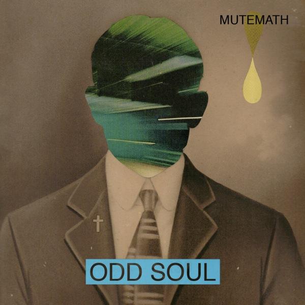 """MuteMath, """"Odd Soul"""""""