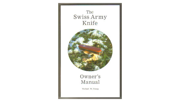 The Swiss Army Knife Owner&#8217;s Manual