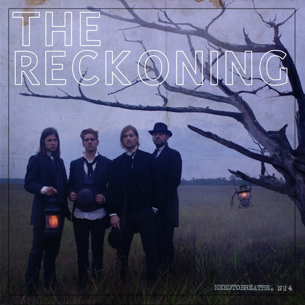 """The Reckoning"" Album by NEEDTOBREATHE"